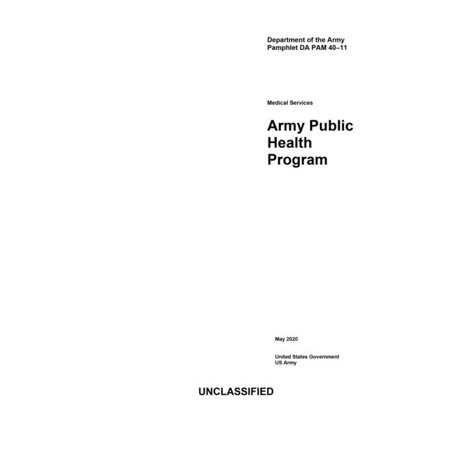 Department of the Army Pamphlet DA PAM 40-11 Medical Services Army Public Health Program May 2020 (Paperback)