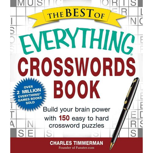 The Best of Everything Crosswords Book: Build Your Brain Power With 150 Easy to Hard Crossword Puzzles
