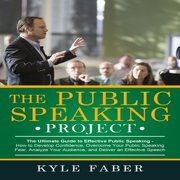 Public Speaking Project, The - The Ultimate Guide to Effective Public Speaking - Audiobook