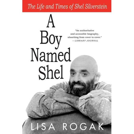 A Boy Named Shel : The Life and Times of Shel Silverstein ()