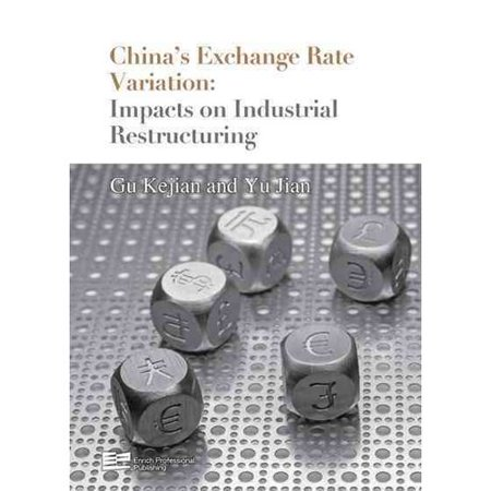Chinas Exchange Rate Variation  Impact Of Structural Changes On Industry