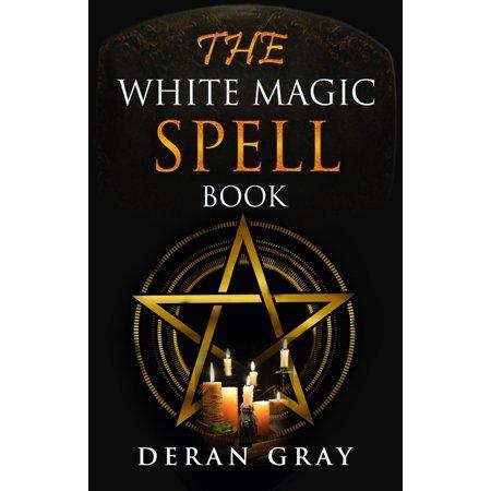 The White Magic Spellbook - eBook