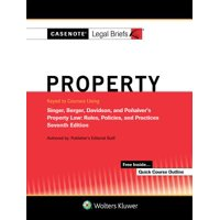 Casenotes Legal Briefs for Property Keyed to Singer, Berger, Davidson, and Penalver