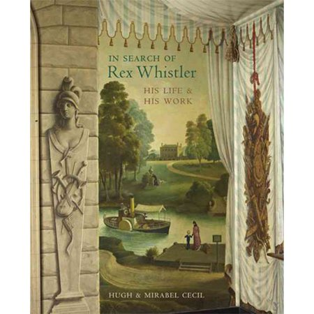 In Search of Rex Whistler: His Life & His Work