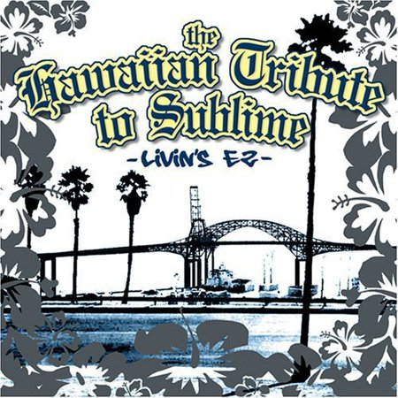 The Hawaiian Tribute To Sublime: Livin's EZ (Sublime Stitches)