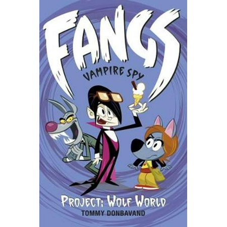Fangs Vampire Spy Book 5: Project: Wolf World (Fangs Vampire Spy books) - Wolf Fangs
