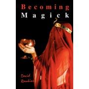 Becoming Magick (Paperback)