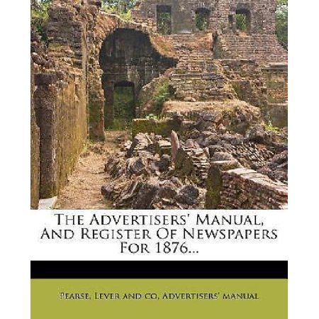 (The Advertisers' Manual, And Register Of Newspapers For 1876...)
