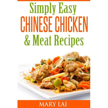 Simply Easy Chinese Chicken & Meat CookBook - eBook