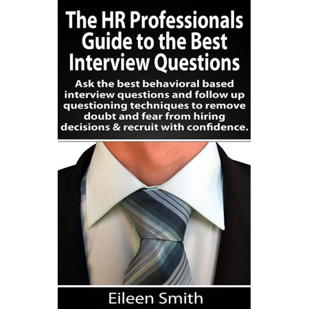The HR Profesional's Guide to the Best Interview Questions -