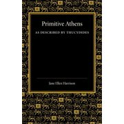 Primitive Athens as Described by Thucydides (Paperback)
