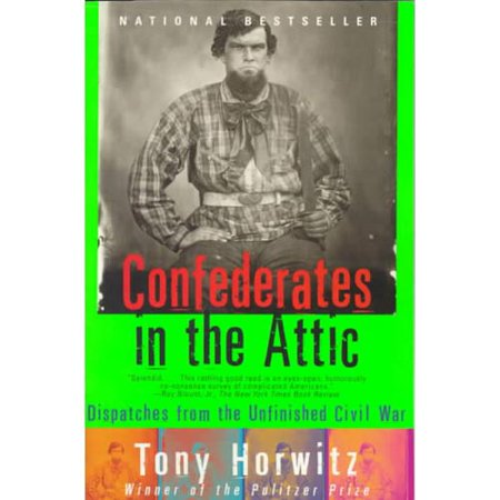 Confederates in the Attic: Dispatches from the Unfinished Civil War Summary & Study Guide
