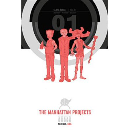 Manhattan Projects: The Manhattan Projects Deluxe Edition Book 1 (The Manhattan Project And The Atomic Bomb)