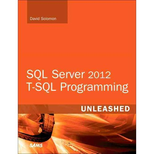 SQL Server 2012 T-SQL Programming Unleashed
