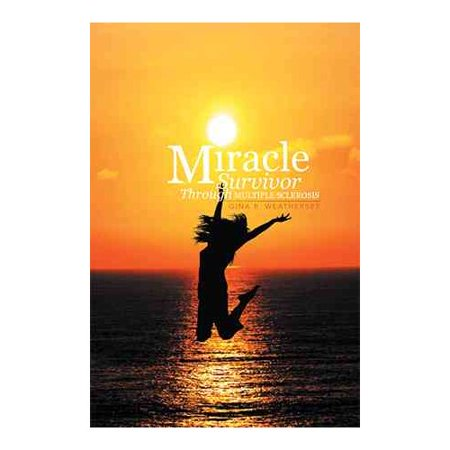Miracle Survivor Through Multiple Sclerosis