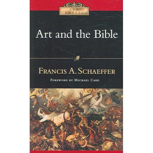 Art and the Bible: Francis A Schaeffer: 9780830834013