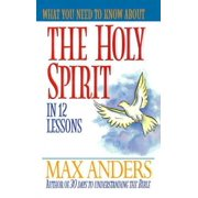 What You Need to Know About the Holy Spirit - eBook