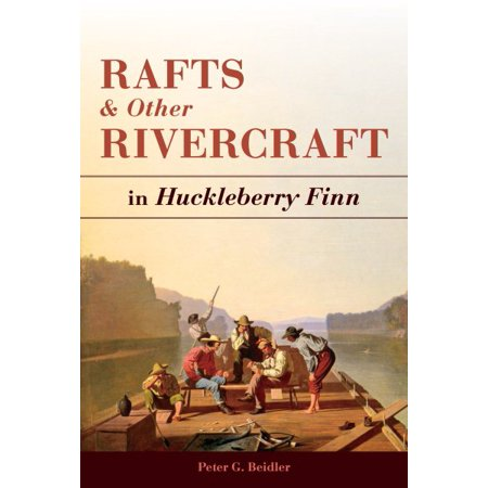 Rafts and Other Rivercraft : In Huckleberry Finn