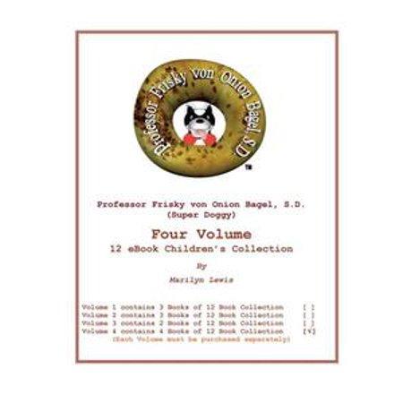 Volume 4 of 4, Professor Frisky von Onion Bagel, S.D. (Super Doggy) of 12 ebook Children