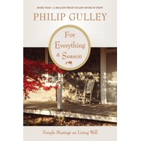 For Everything a Season: Simple Musings on Living Well (Paperback)