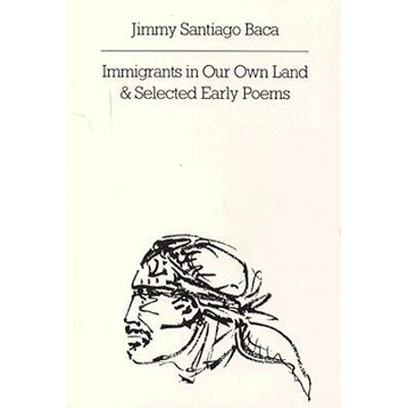 Immigrants in Our Own Land and Selected Early