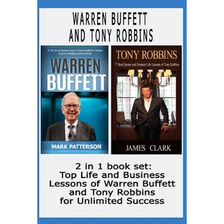 Warren Buffett and Tony Robbins: 2 in 1 Book Set: Top Life and Business Lessons of Warren Buffett and Tony Robbins for Unlimited Success ( Warren Buff