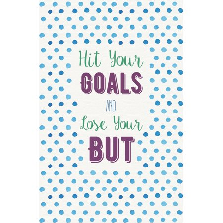 Hit Your Goals And Lose Your But Quote Polka Dot Background Watercolor Design Motivational Inspirational Signs