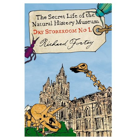 Dry Store Room No. 1: The Secret Life of the Natural History Museum (Text Only) - eBook (Museum Of Natural History Halloween Party)