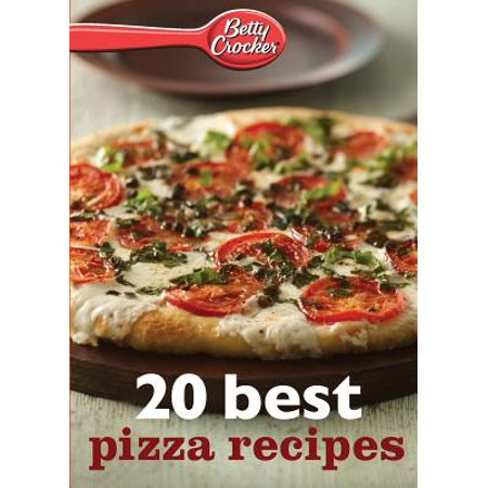 Betty Crocker 20 Best Pizza Recipes for $<!---->