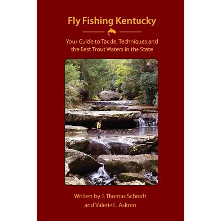 Fly Fishing Kentucky : Your Guide to Tackle, Techniques and the Best Trout Waters in the (Best Trout Fishing In Nevada)