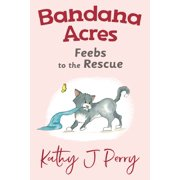 Bandana Acres: Feebs to the Rescue - eBook
