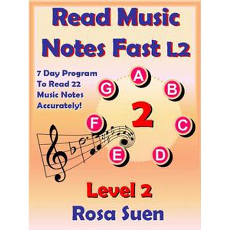 7 Music Notes (Read Music Notes Fast Level 2 - 7 Day Program to Read 22 Music Notes Accurately -)