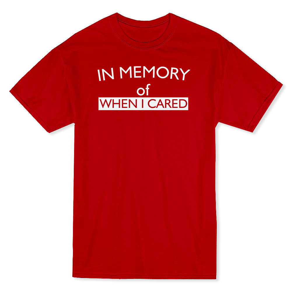 """""""In Memory Of When I Cared"""" Funny Quote Men's Black T-shirt - image 1 de 1"""