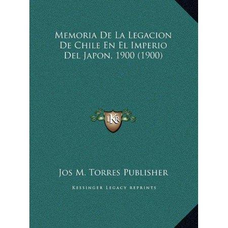 Memoria De La Legacion De Chile En El Imperio Del Japon  1900  1900