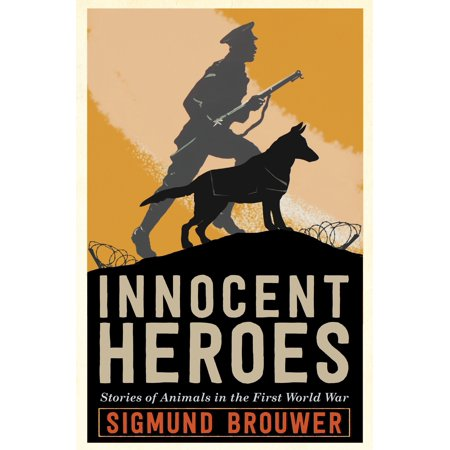 Innocent Heroes : Stories of animals in the First World