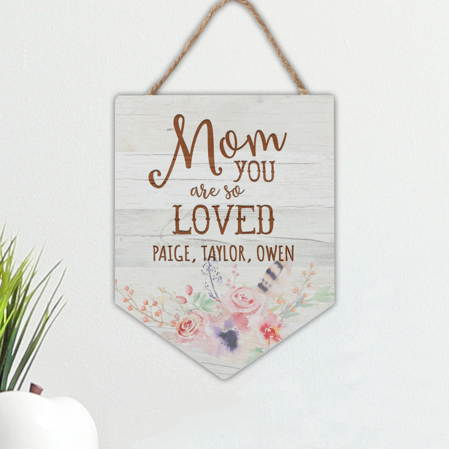 Mom You Are So Loved Personalized Hanging Sign