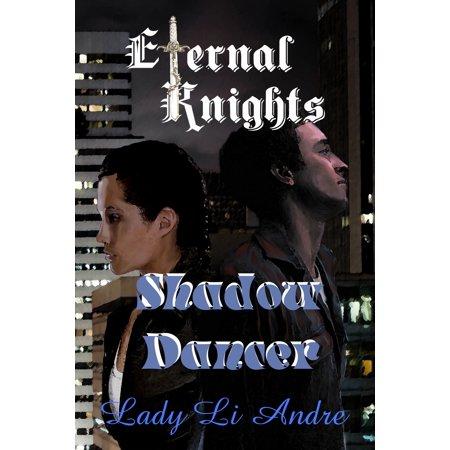 Eternal Knights: Shadow Dancer - eBook](Shadow Dancers Halloween Visuals)
