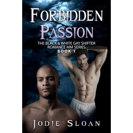 Forbidden Passion : The Black & White Gay Shifter Romance MM Series Book
