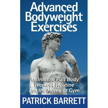 Advanced Bodyweight Exercises  An Intense Full Body Workout In A Home Or Gym