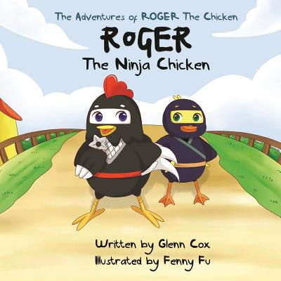 Adventures of Roger the Chicken: The Adventures of Roger the Chicken (Paperback)