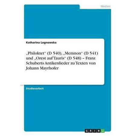 Philoktet (D 540), Memnon (D 541) Und Orest Auf Tauris (D 548) - Franz Schuberts Antikenlieder Zu Texten Von Johann Mayrhofer - image 1 of 1
