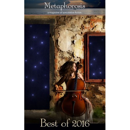 Metaphorosis: Best of 2016 - eBook
