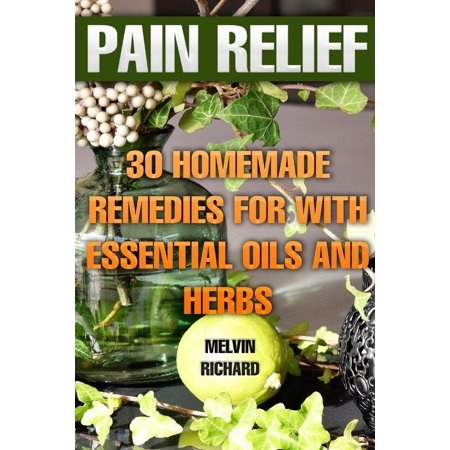 Homemade Hot Oil (Pain Relief: 30 Homemade Remedies for with Essential Oils and Herbs (Paperback) )