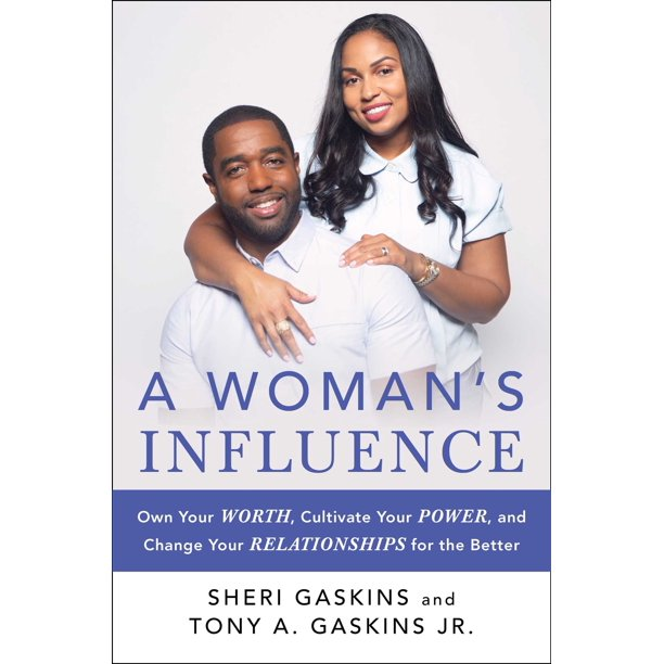 A Woman's Influence : Own Your Worth, Cultivate Your Power, and Change Your Relationships for the Better