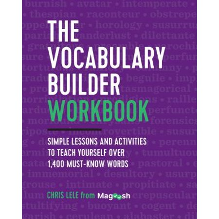 The Vocabulary Builder Workbook : Simple Lessons and Activities to Teach Yourself Over 1,400 Must-Know