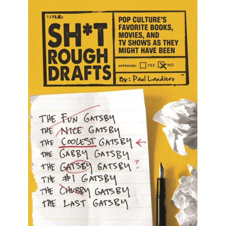Sh*t Rough Drafts : Pop Culture's Favorite Books, Movies, and TV Shows as They Might Have (Has The Tv Show Intelligence Been Cancelled)