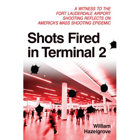 Shots Fired in Terminal 2 : A Witness to the Fort Lauderdale Airport Shooting Reflects on America's Mass Shooting Epidemic](City Of Fort Lauderdale Halloween)