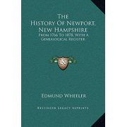 The History of Newport, New Hampshire : From 1766 to 1878, with a Genealogical Register
