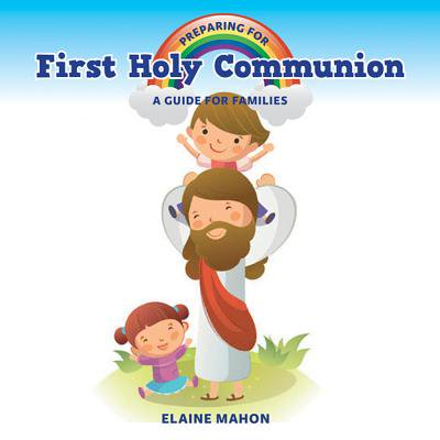Preparing for First Holy Communion : A Guide for Families (First Holy Communion Headpieces)