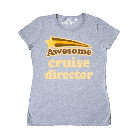 Cruise Director Awesome Women's T-Shirt - Awesome Halloween